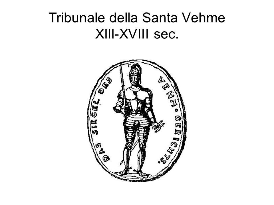 Tribunale della Santa Vehme XIII-XVIII sec.