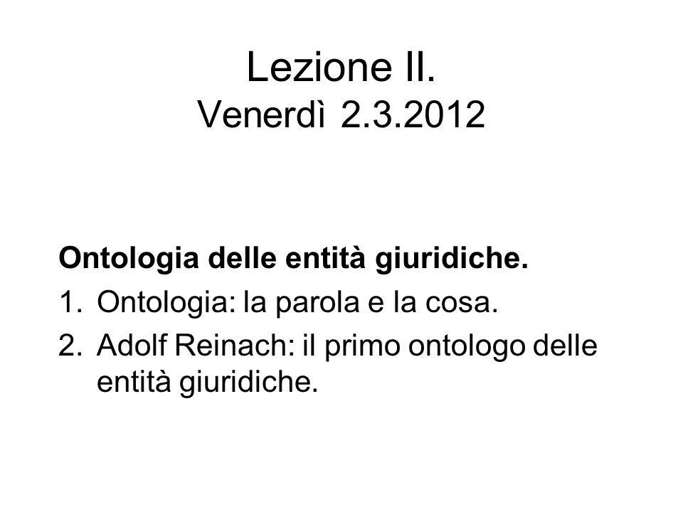 Lezione II. Venerdì 2.3.2012 Ontologia delle entità giuridiche.