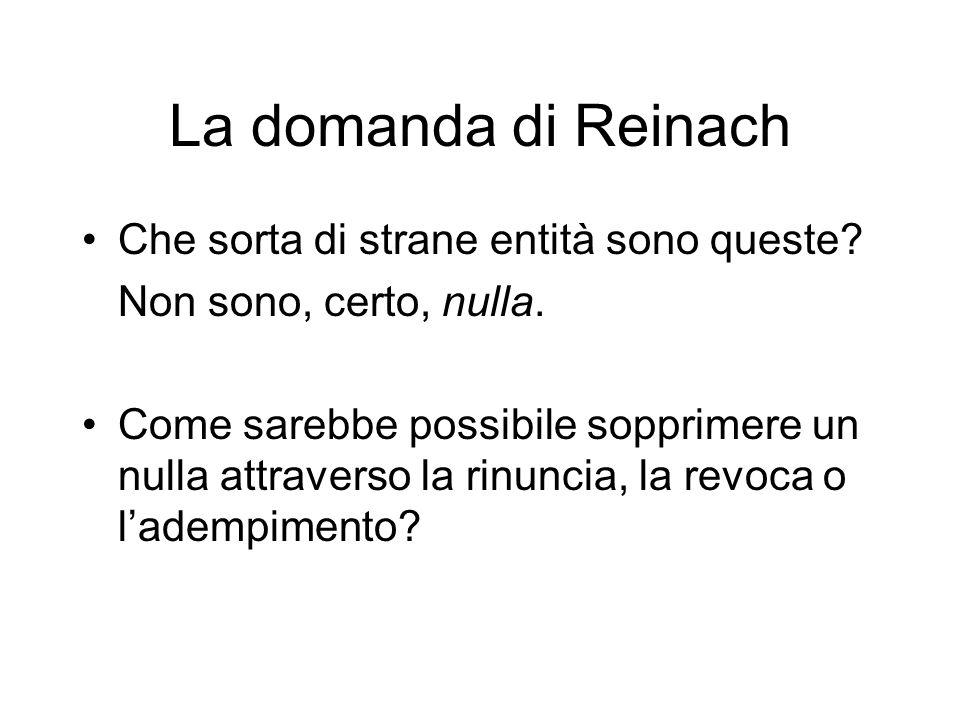 La domanda di Reinach Che sorta di strane entità sono queste