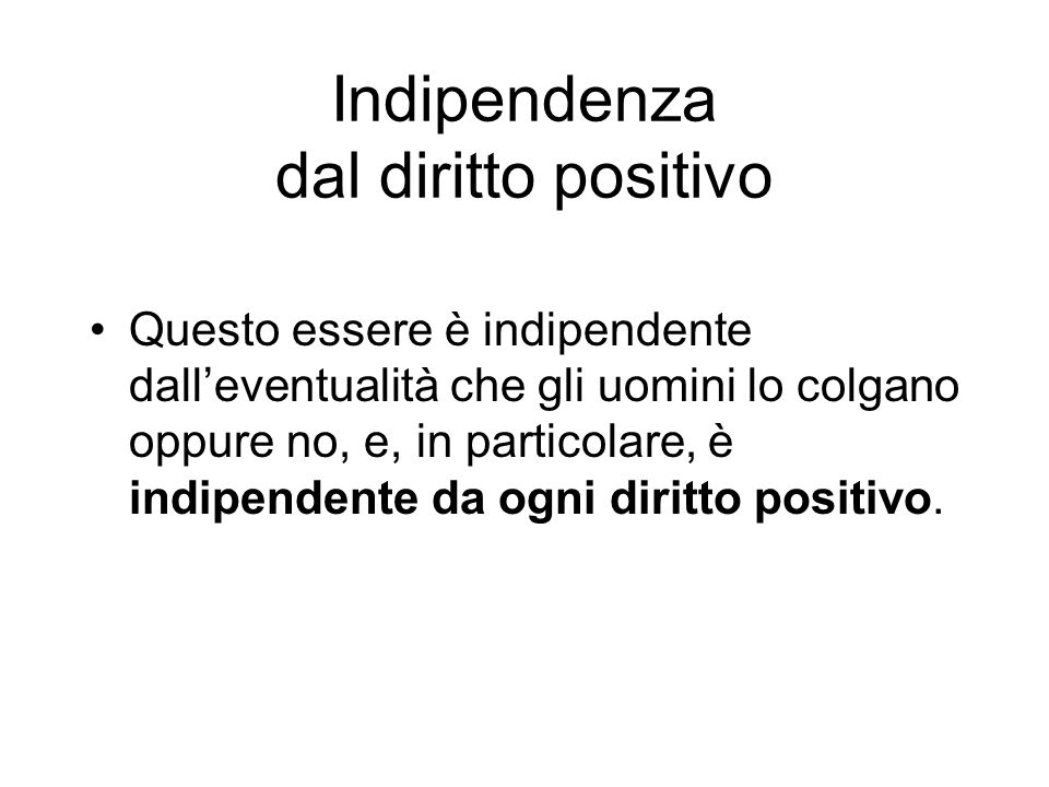 Indipendenza dal diritto positivo