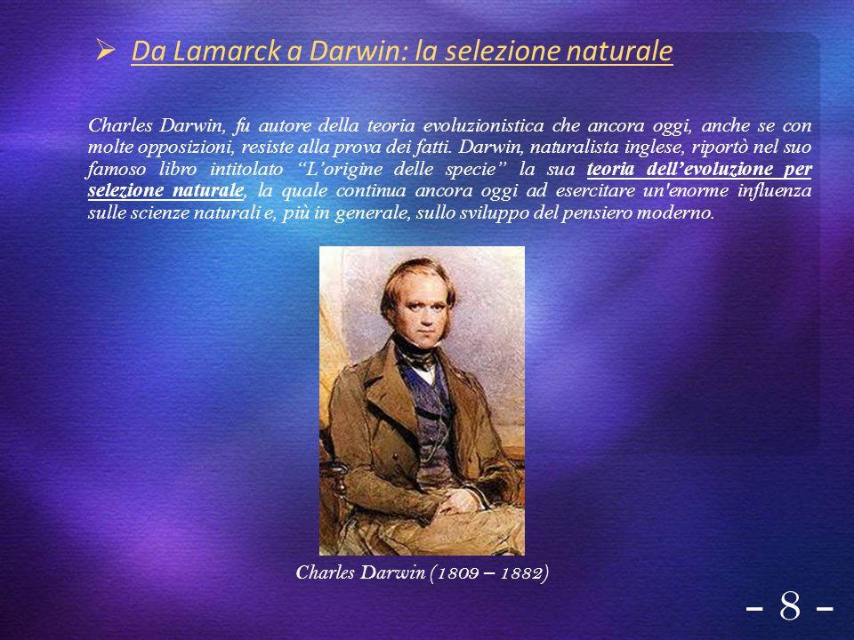 - 8 - Da Lamarck a Darwin: la selezione naturale