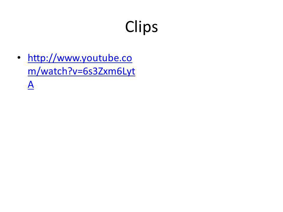 Clips http://www.youtube.com/watch v=6s3Zxm6LytA