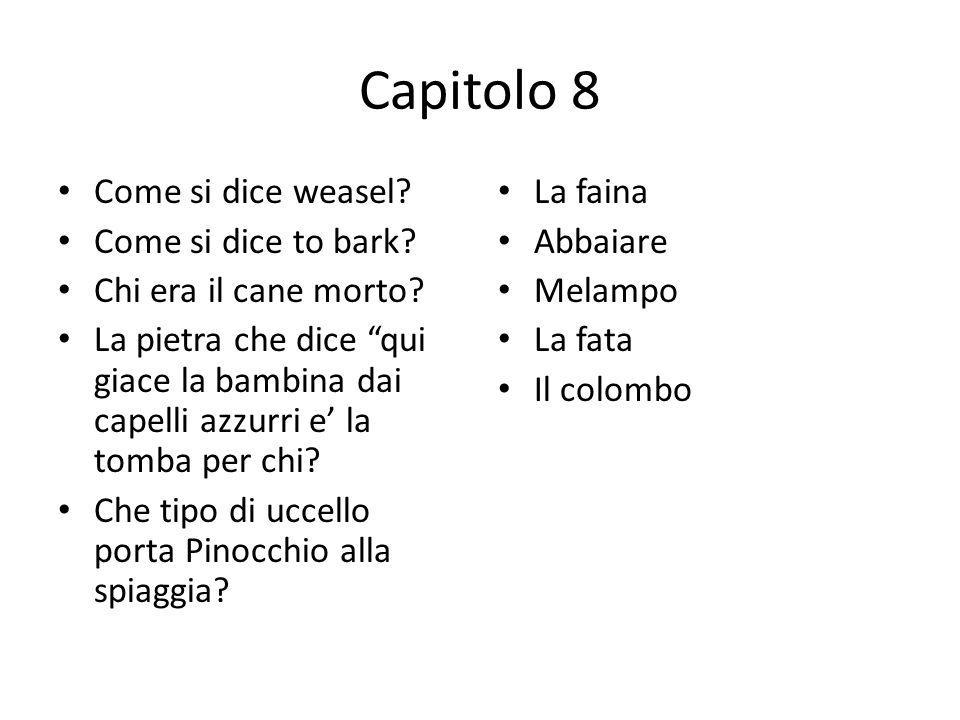 Capitolo 8 Come si dice weasel Come si dice to bark