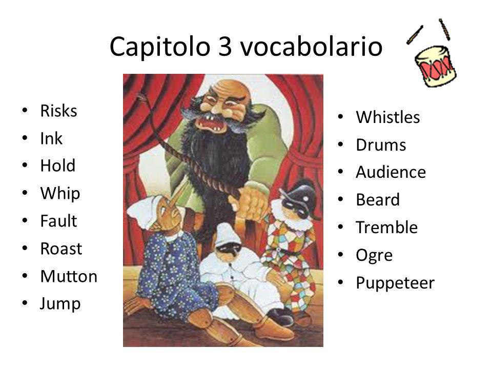 Capitolo 3 vocabolario Risks Whistles Ink Drums Hold Audience Whip