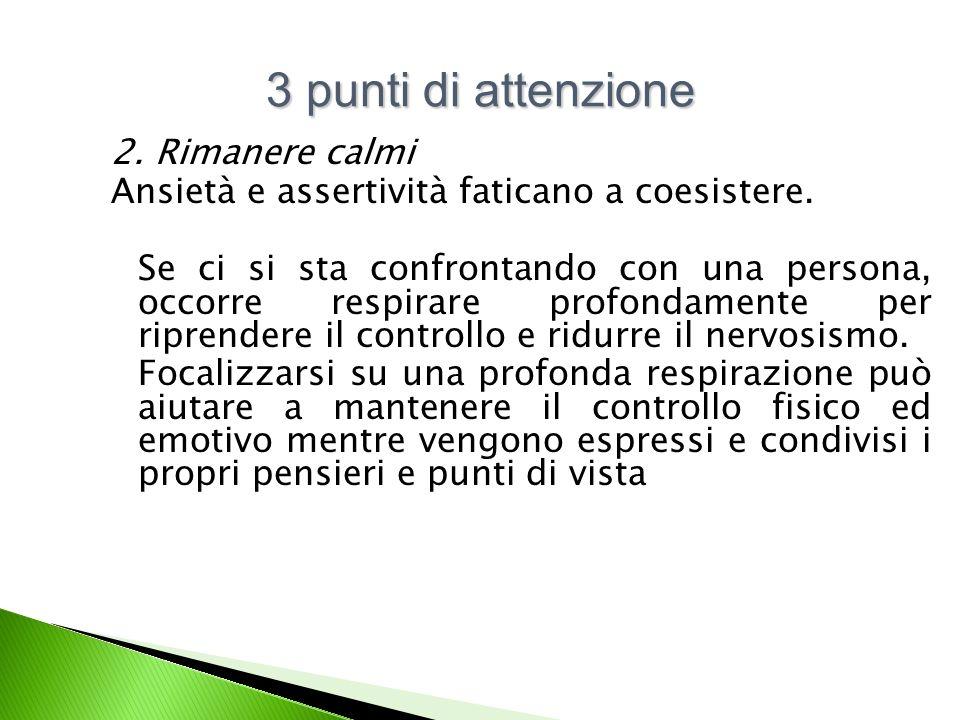 3 punti di attenzione 2. Rimanere calmi