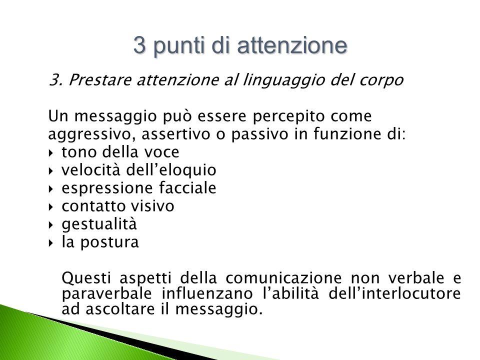 3 punti di attenzione 3. Prestare attenzione al linguaggio del corpo