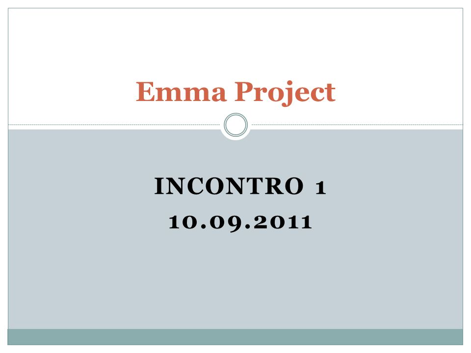 Emma Project INCONTRO 1 10.09.2011