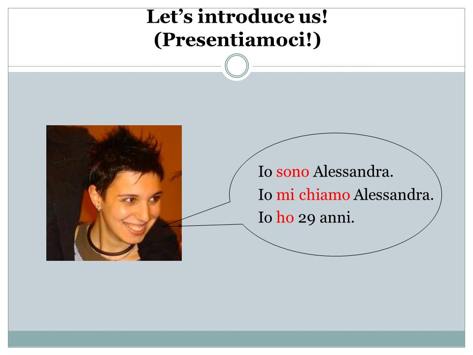 Let's introduce us! (Presentiamoci!)