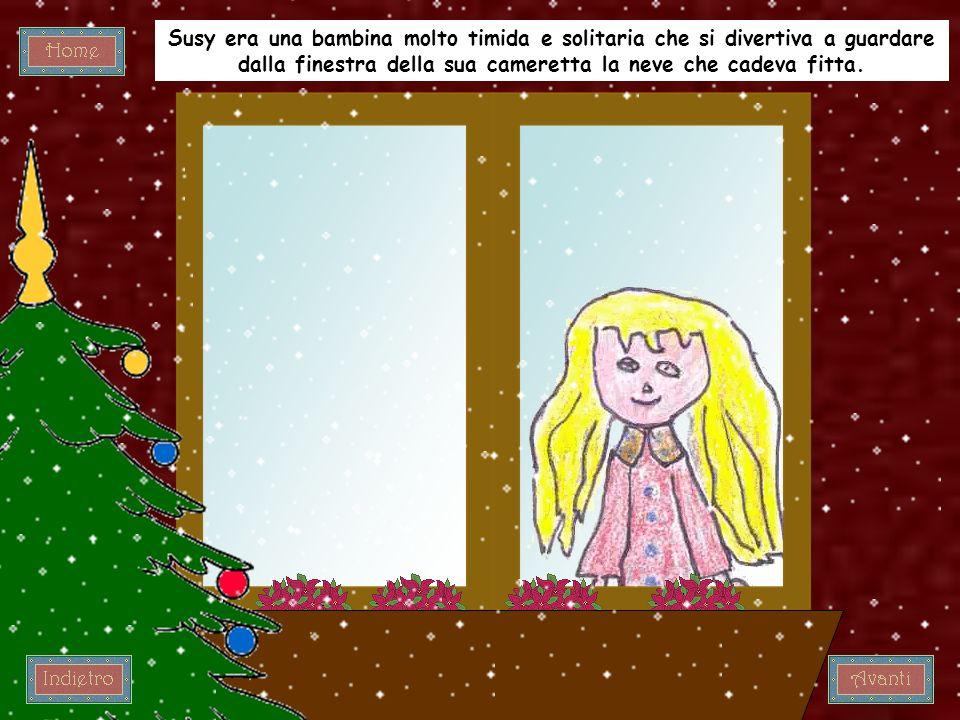 Susy era una bambina molto timida e solitaria che si divertiva a guardare dalla finestra della sua cameretta la neve che cadeva fitta.