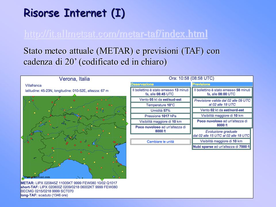 Risorse Internet (I) http://it.allmetsat.com/metar-taf/index.html