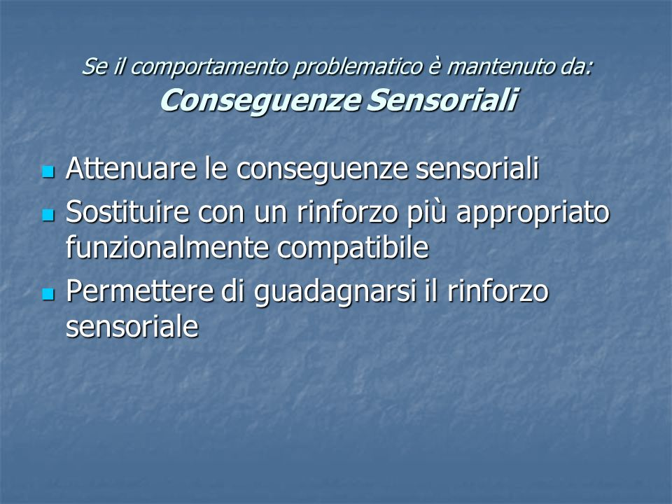 Attenuare le conseguenze sensoriali