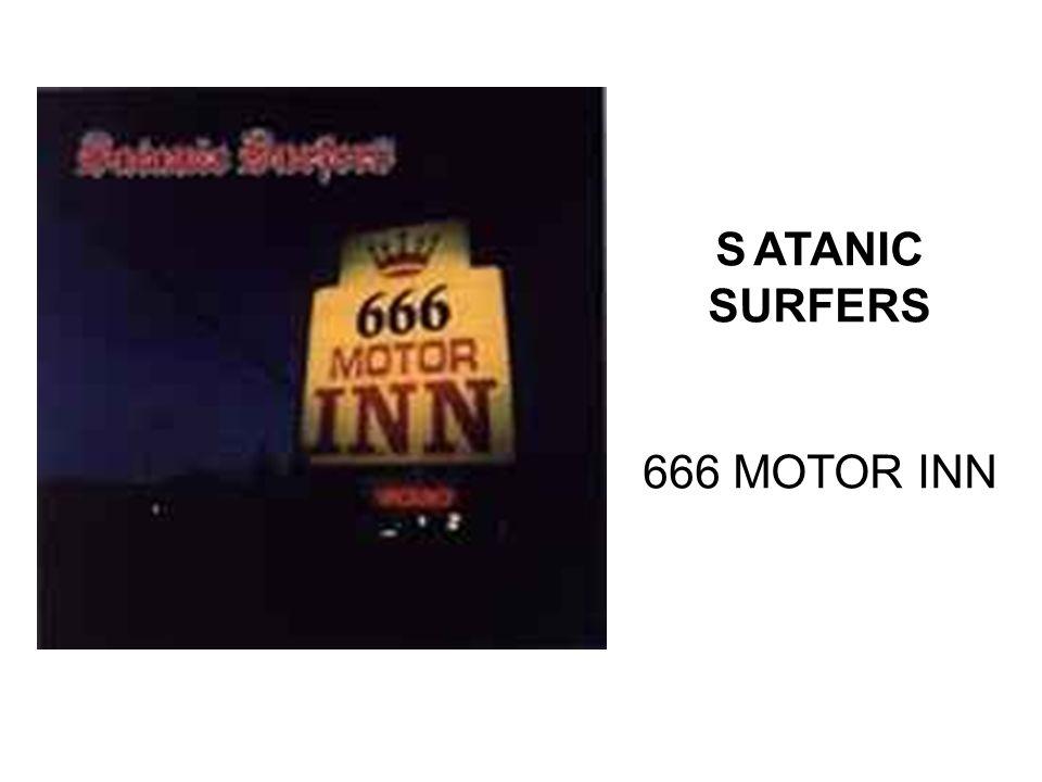 S ATANIC SURFERS 666 MOTOR INN