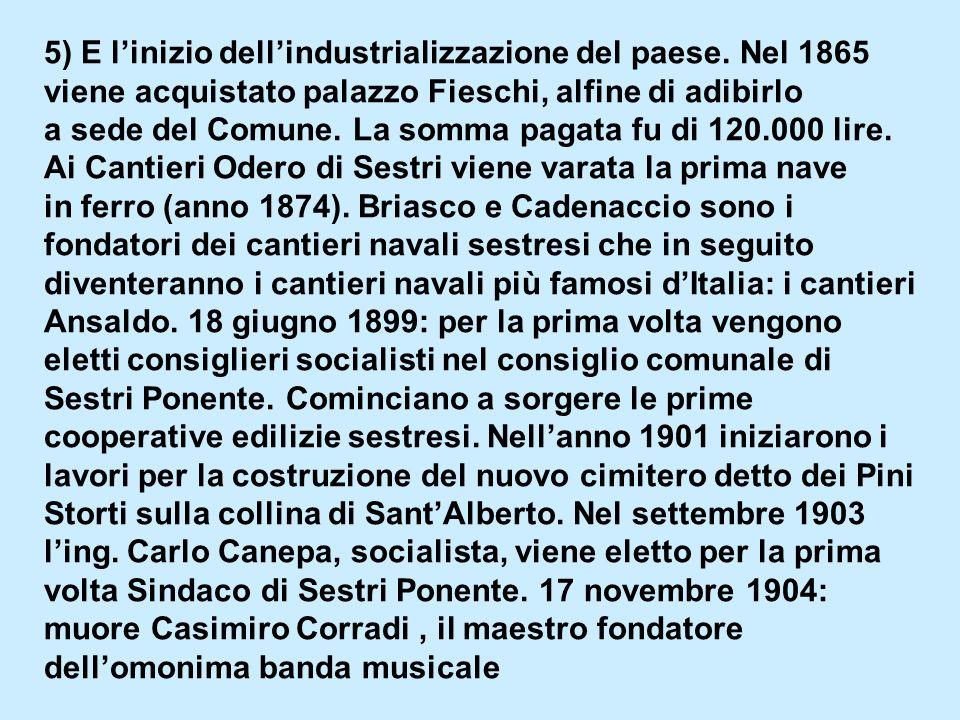 5) E l'inizio dell'industrializzazione del paese