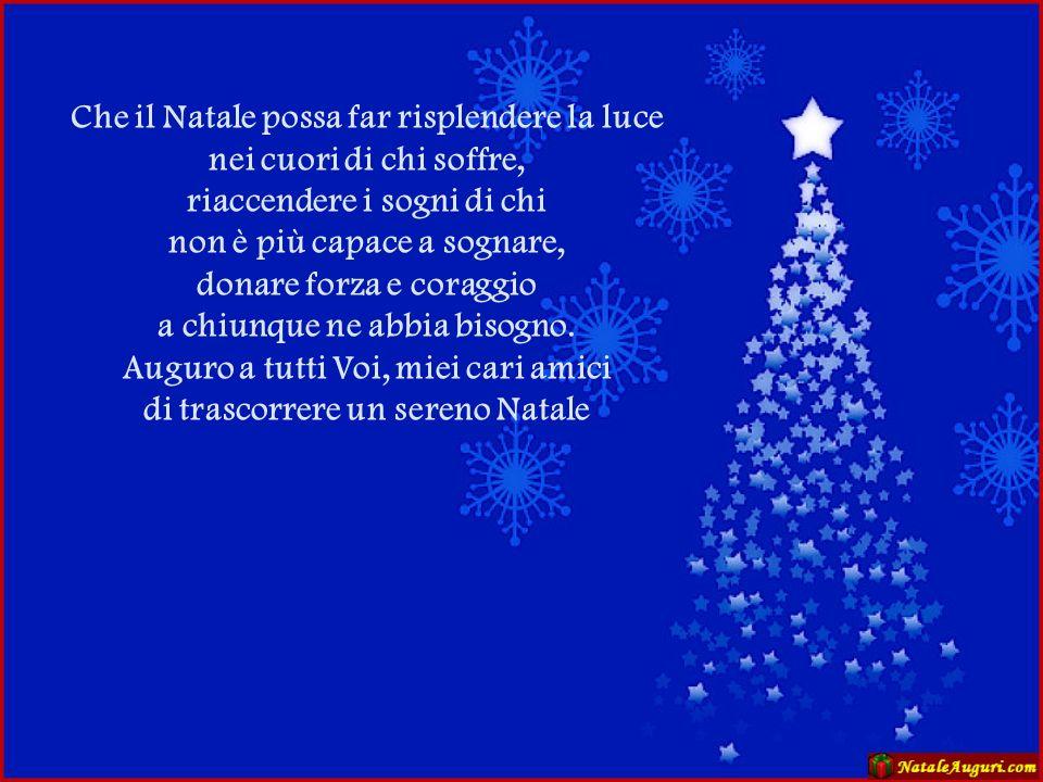Che il Natale possa far risplendere la luce nei cuori di chi soffre,