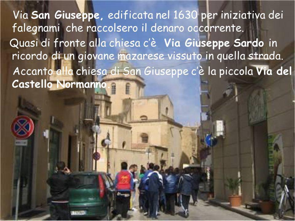 Via San Giuseppe, edificata nel 1630 per iniziativa dei falegnami che raccolsero il denaro occorrente.