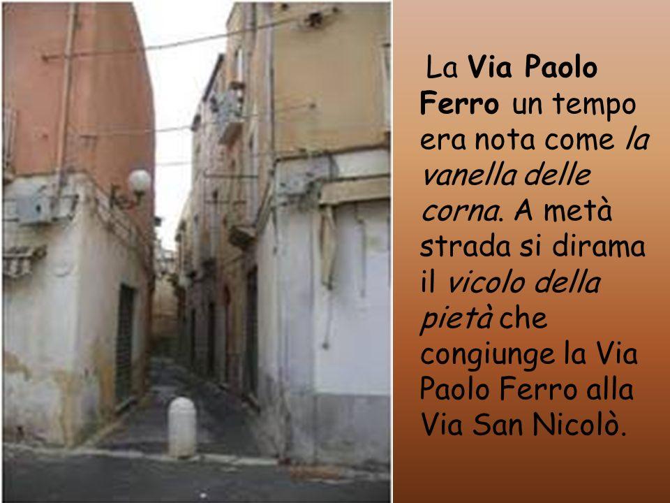 La Via Paolo Ferro un tempo era nota come la vanella delle corna