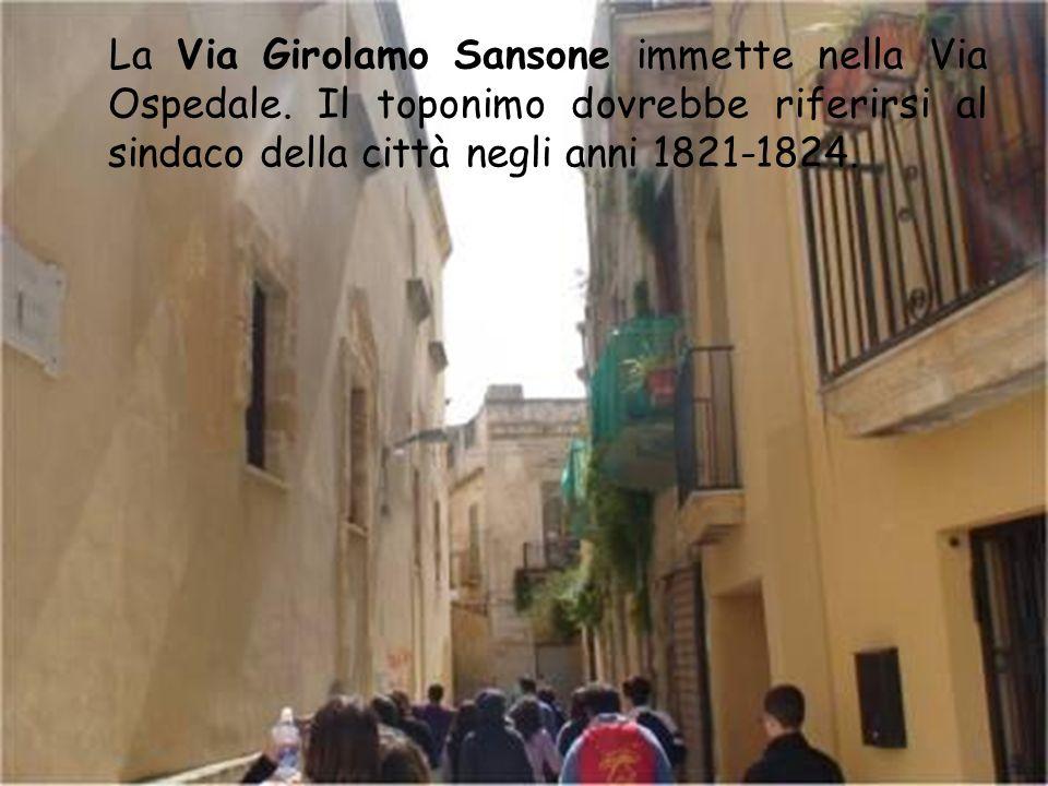 La Via Girolamo Sansone immette nella Via Ospedale