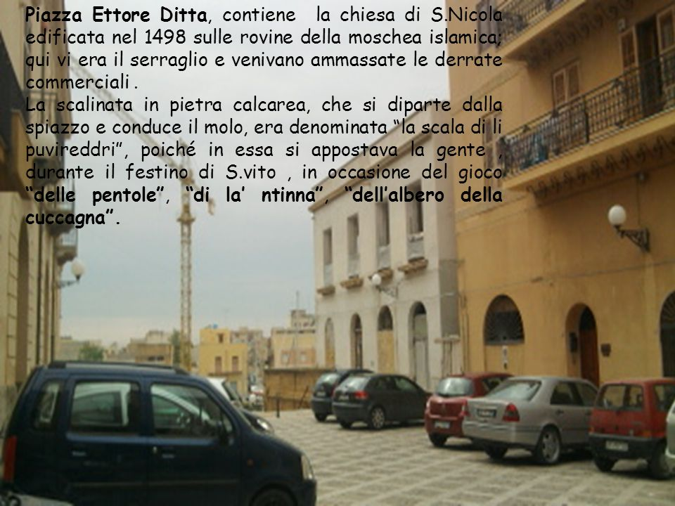 Piazza Ettore Ditta, contiene la chiesa di S