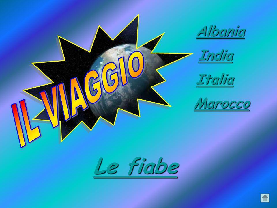 Albania India Italia IL VIAGGIO Marocco Le fiabe