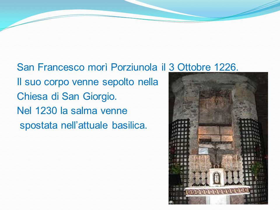 San Francesco morì Porziunola il 3 Ottobre 1226