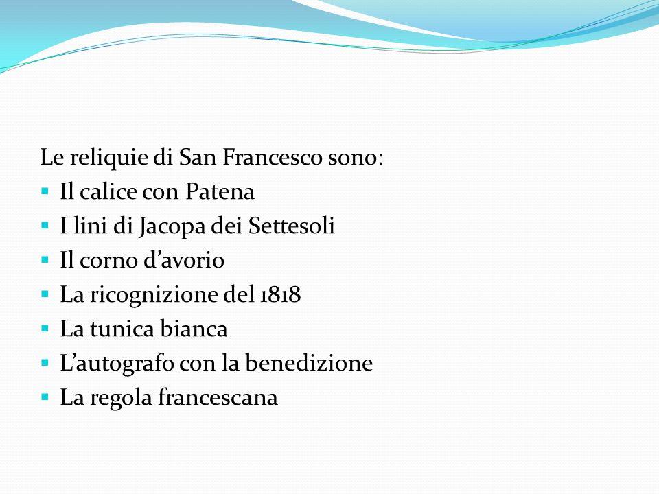 Le reliquie di San Francesco sono: