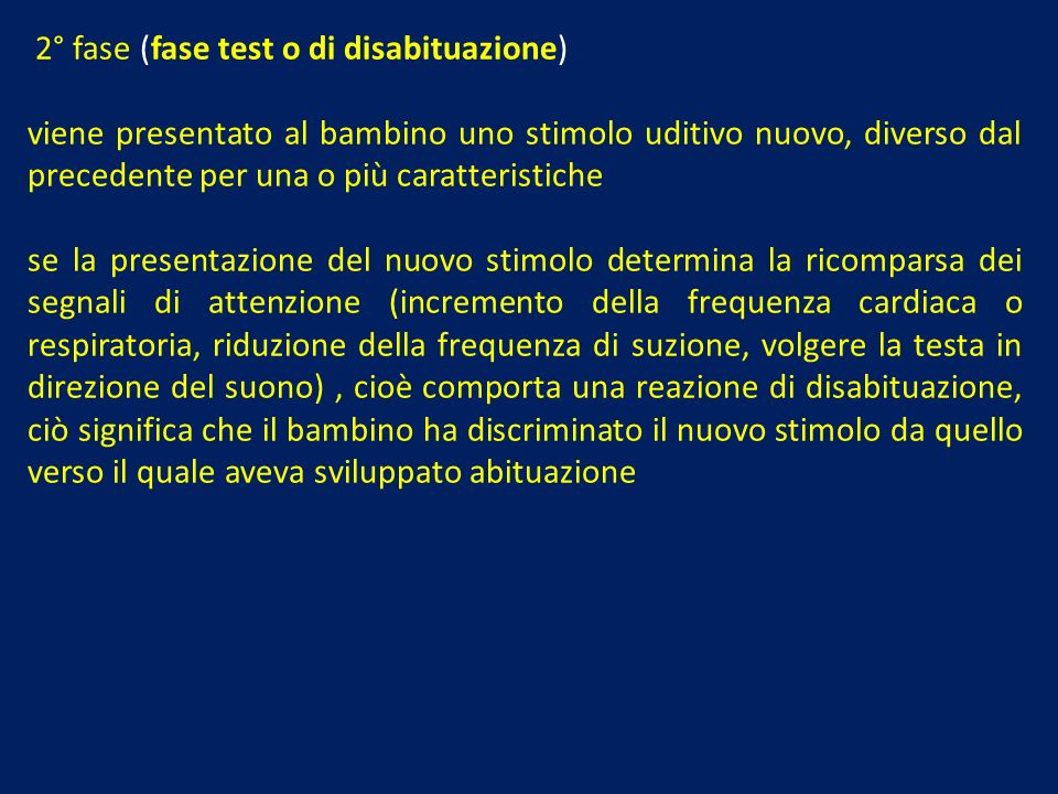 2° fase (fase test o di disabituazione)