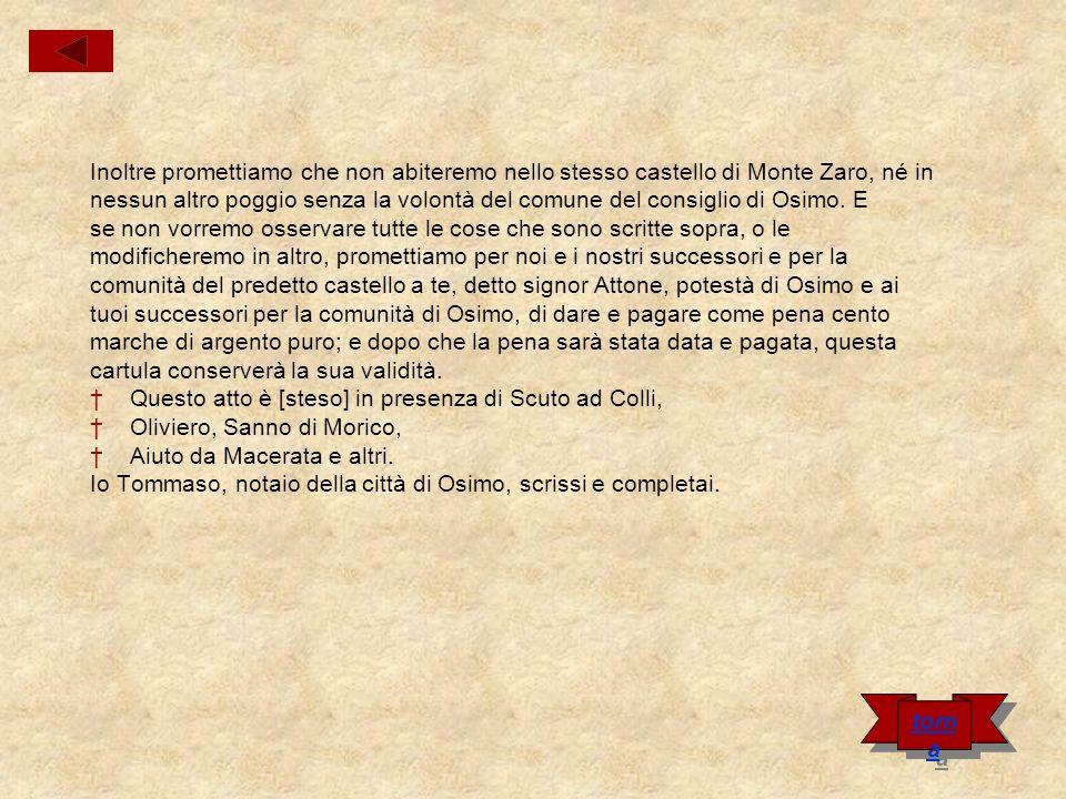Inoltre promettiamo che non abiteremo nello stesso castello di Monte Zaro, né in