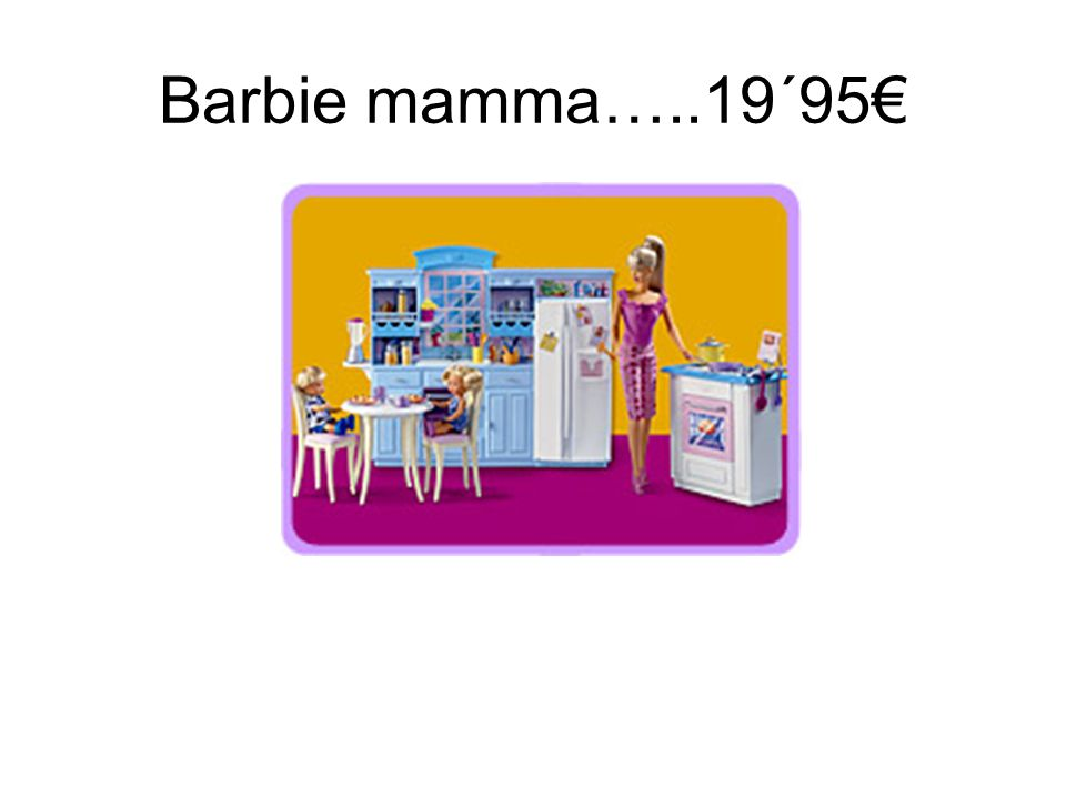 Barbie mamma…..19´95€