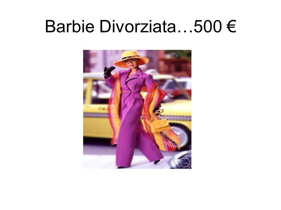 Barbie Divorziata…500 €