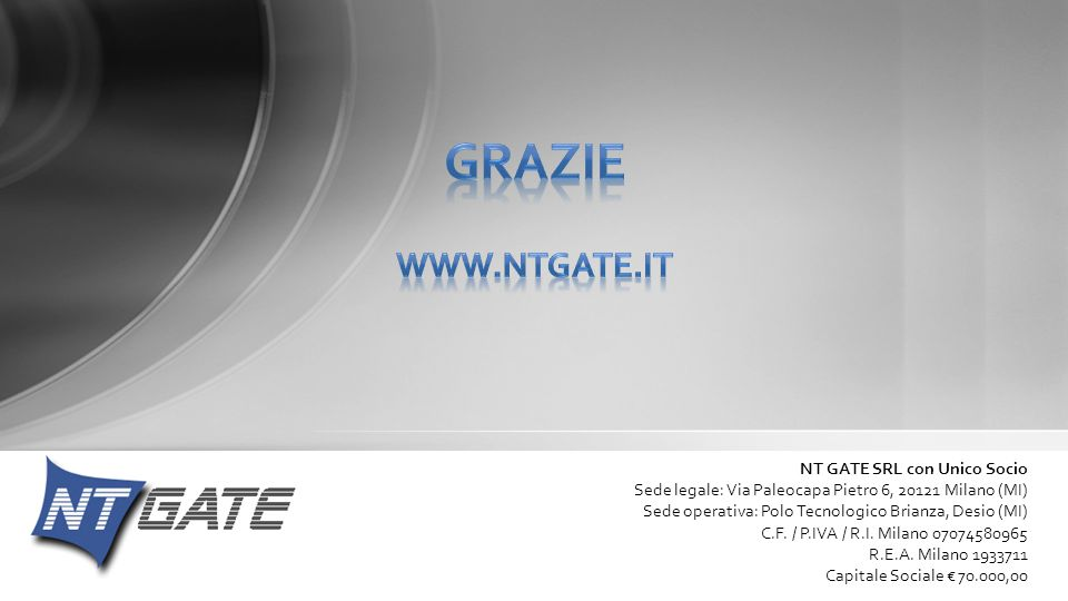 Grazie www.ntgate.it NT GATE SRL con Unico Socio