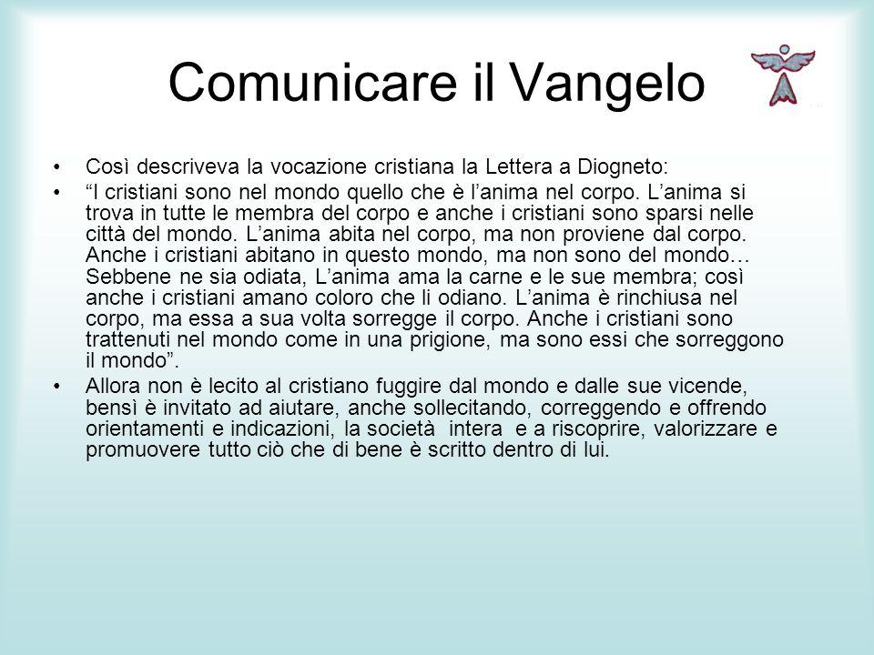 Comunicare il Vangelo Così descriveva la vocazione cristiana la Lettera a Diogneto: