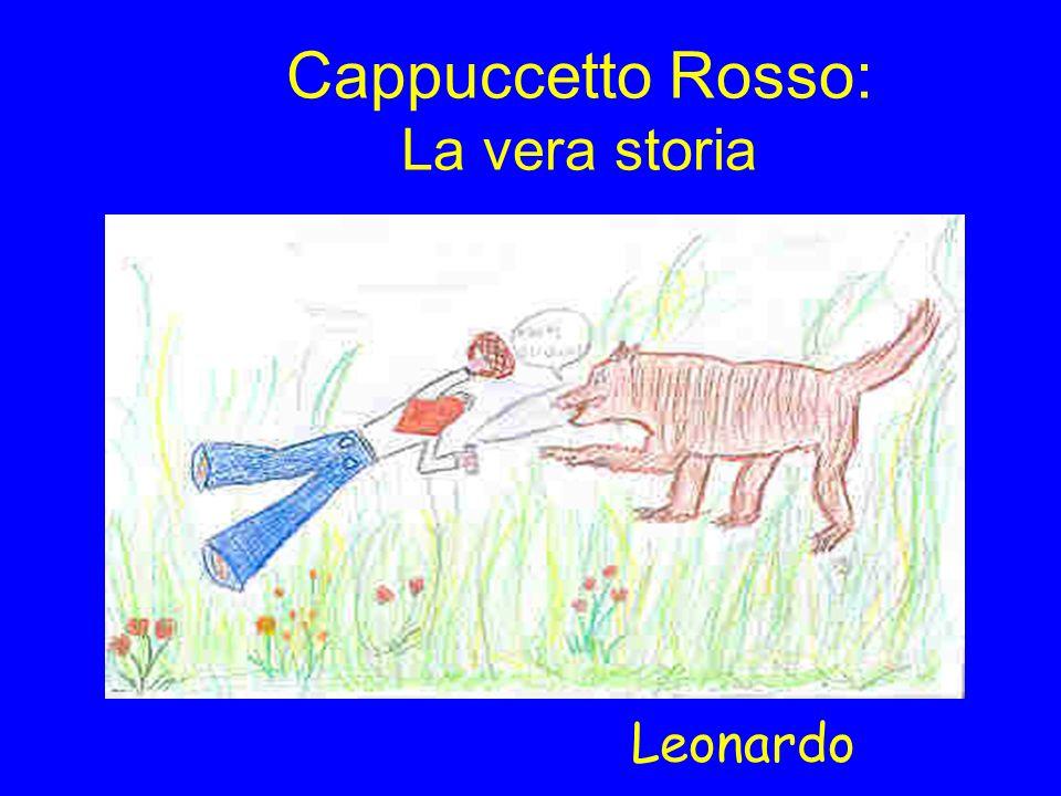 Cappuccetto Rosso: La vera storia Leonardo