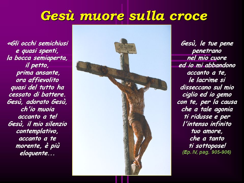 Gesù muore sulla croce «Gli occhi semichiusi e quasi spenti,