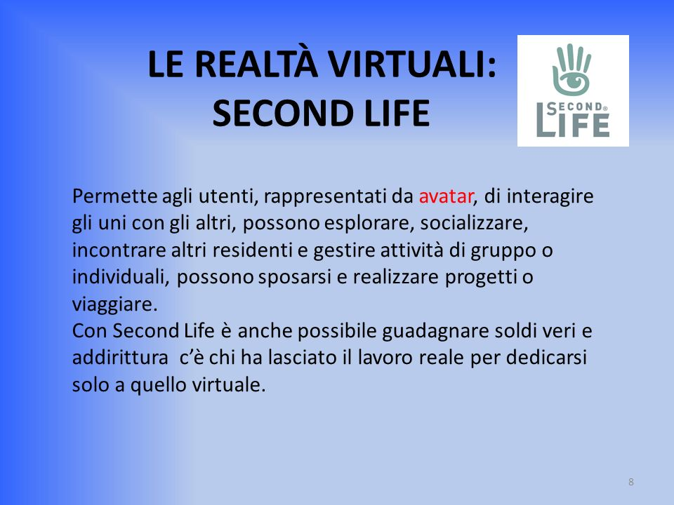 LE REALTÀ VIRTUALI: SECOND LIFE