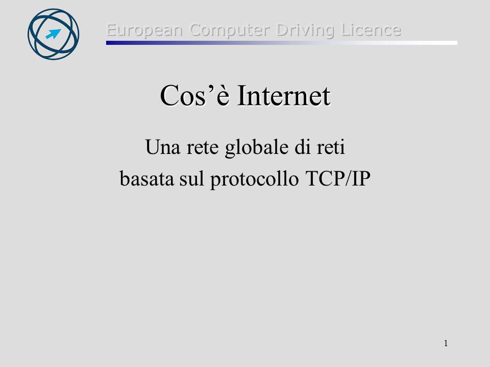 Cos'è Internet Una rete globale di reti basata sul protocollo TCP/IP