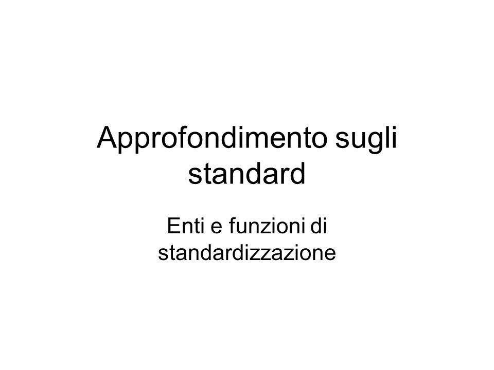Approfondimento sugli standard