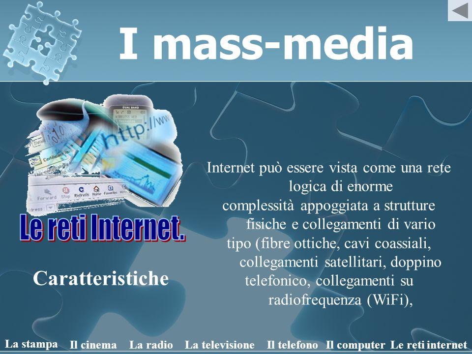 I mass-media Le reti Internet. Caratteristiche
