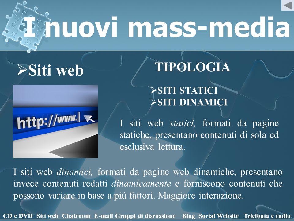I nuovi mass-media Siti web TIPOLOGIA SITI STATICI SITI DINAMICI