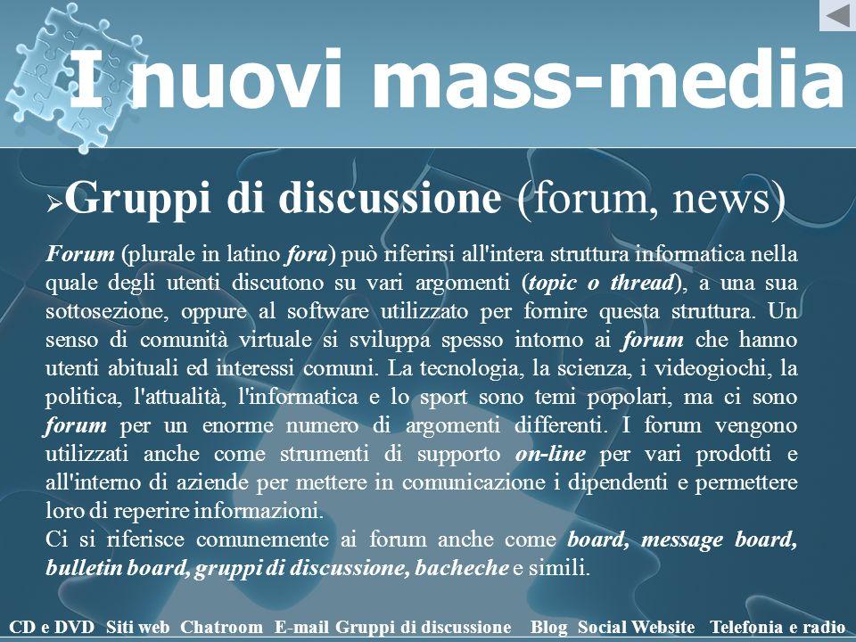 I nuovi mass-media Gruppi di discussione (forum, news)