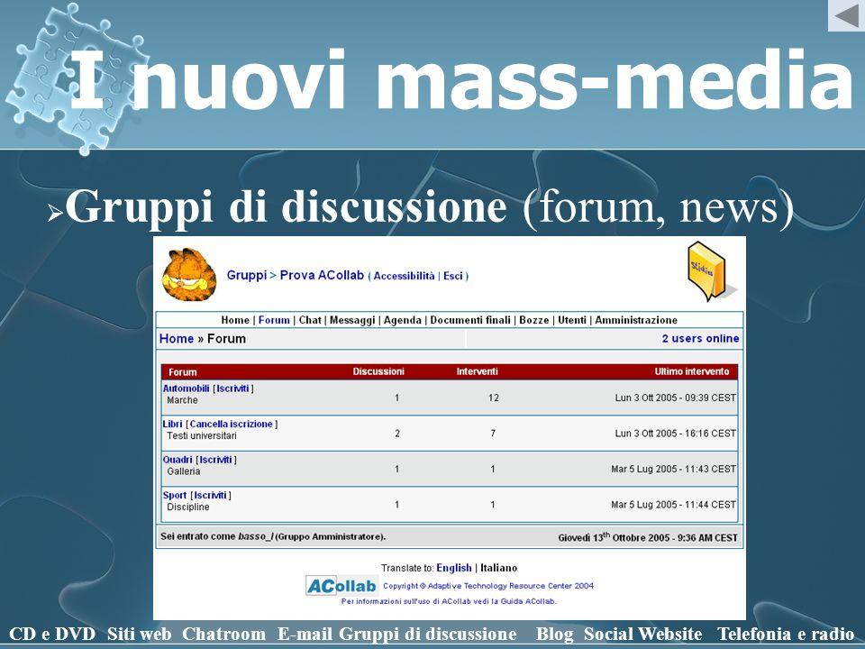 I nuovi mass-media Gruppi di discussione (forum, news) CD e DVD
