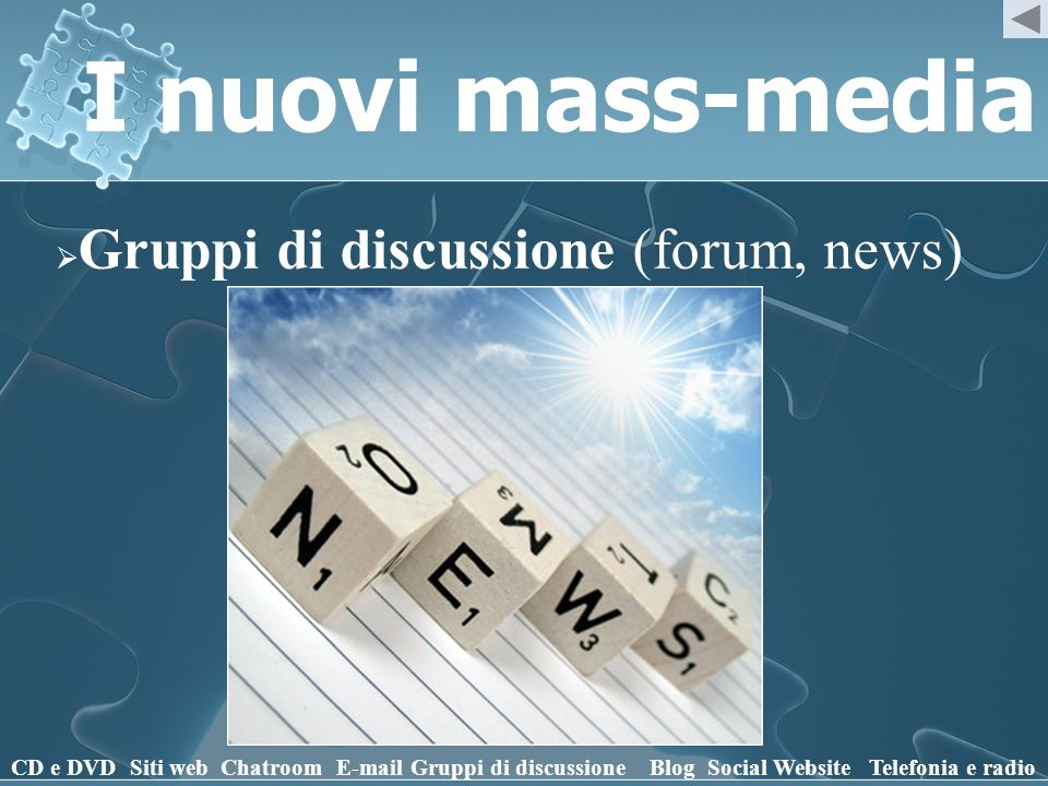 I nuovi mass-media Gruppi di discussione (forum, news) CD e DVD