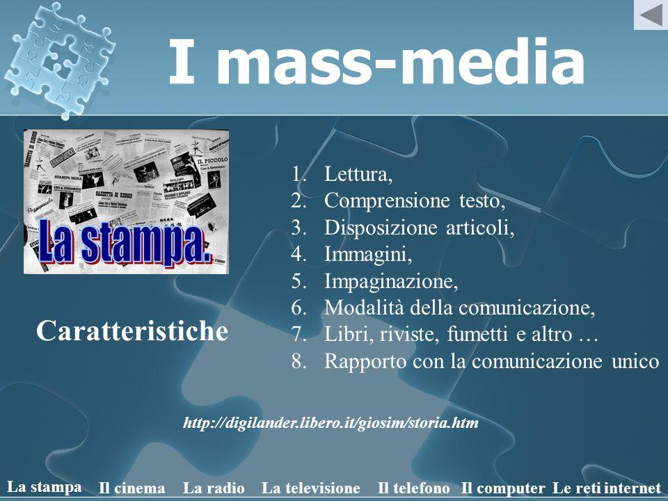 I mass-media La stampa. Caratteristiche Lettura, Comprensione testo,