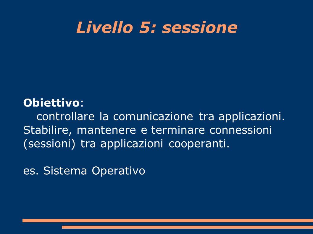 Livello 5: sessione Obiettivo: