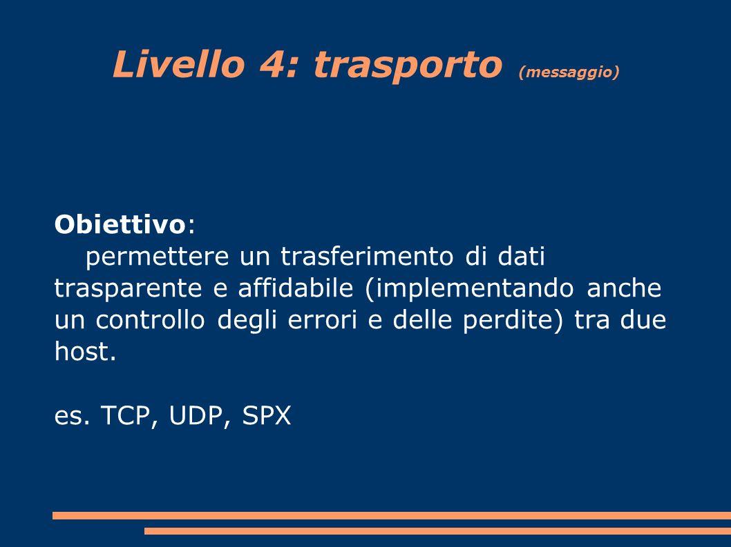 Livello 4: trasporto (messaggio)
