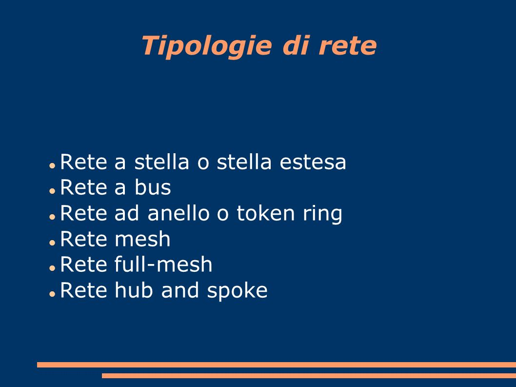Tipologie di rete Rete a stella o stella estesa Rete a bus