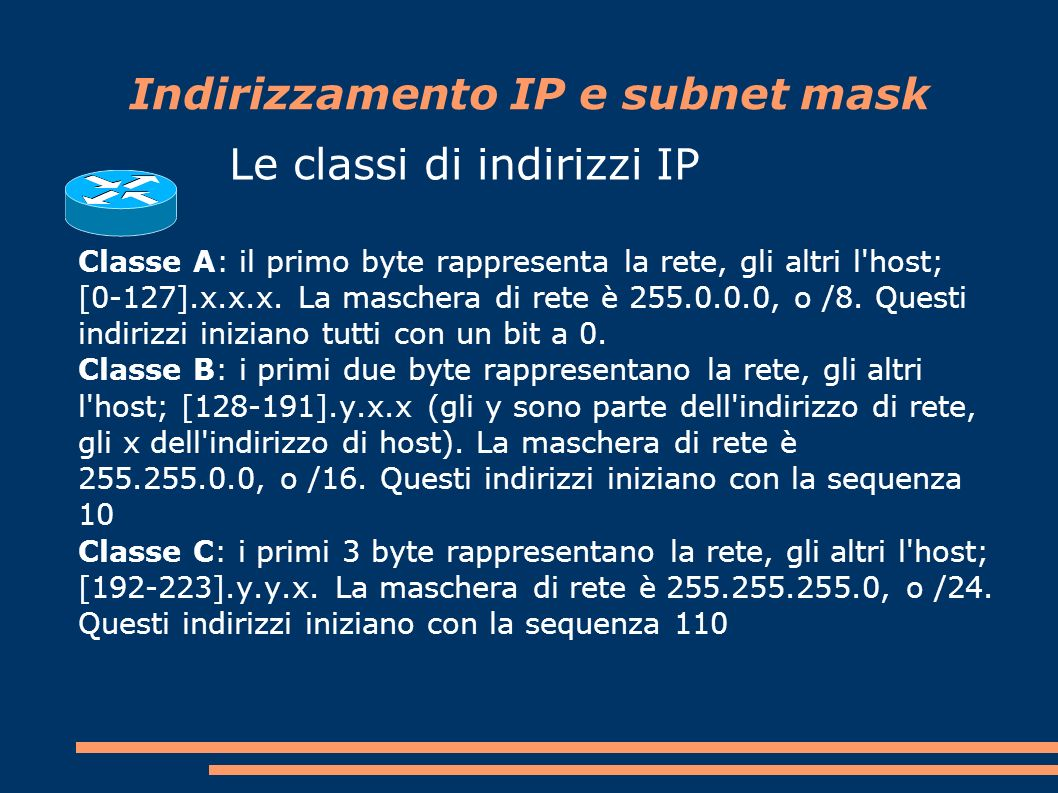 Indirizzamento IP e subnet mask
