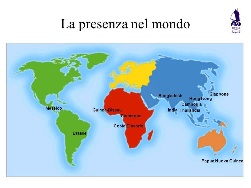 La presenza nel mondo Bangladesh Giappone Hong Kong Cambogia Messico