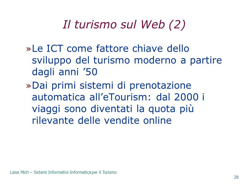 29/03/2017 Il turismo sul Web (2) Le ICT come fattore chiave dello sviluppo del turismo moderno a partire dagli anni '50.