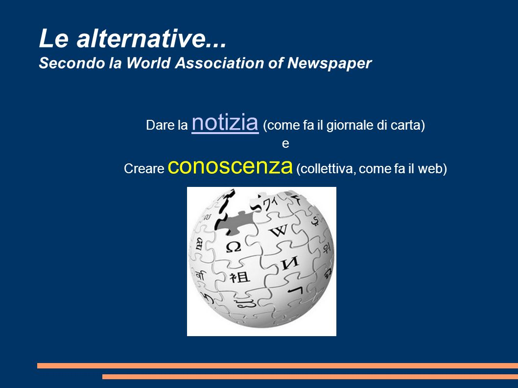Le alternative... Secondo la World Association of Newspaper