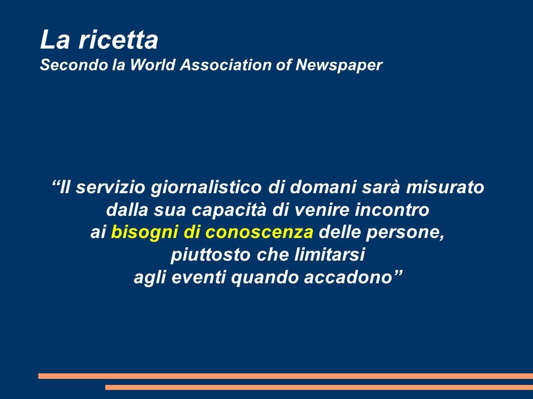 La ricetta Secondo la World Association of Newspaper